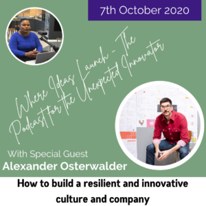 Where Ideas Launch the podcast welcomes Alexander Osterwalder to talk about how to build a resilient business