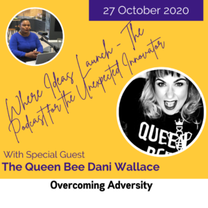 Overcoming Adversity with The Queen Bee Dani Wallace on Where Ideas Launch The Podcast
